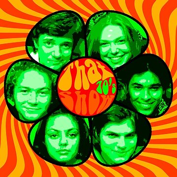 That 70's show poster own design psychedelic by jillexdxdxdxd