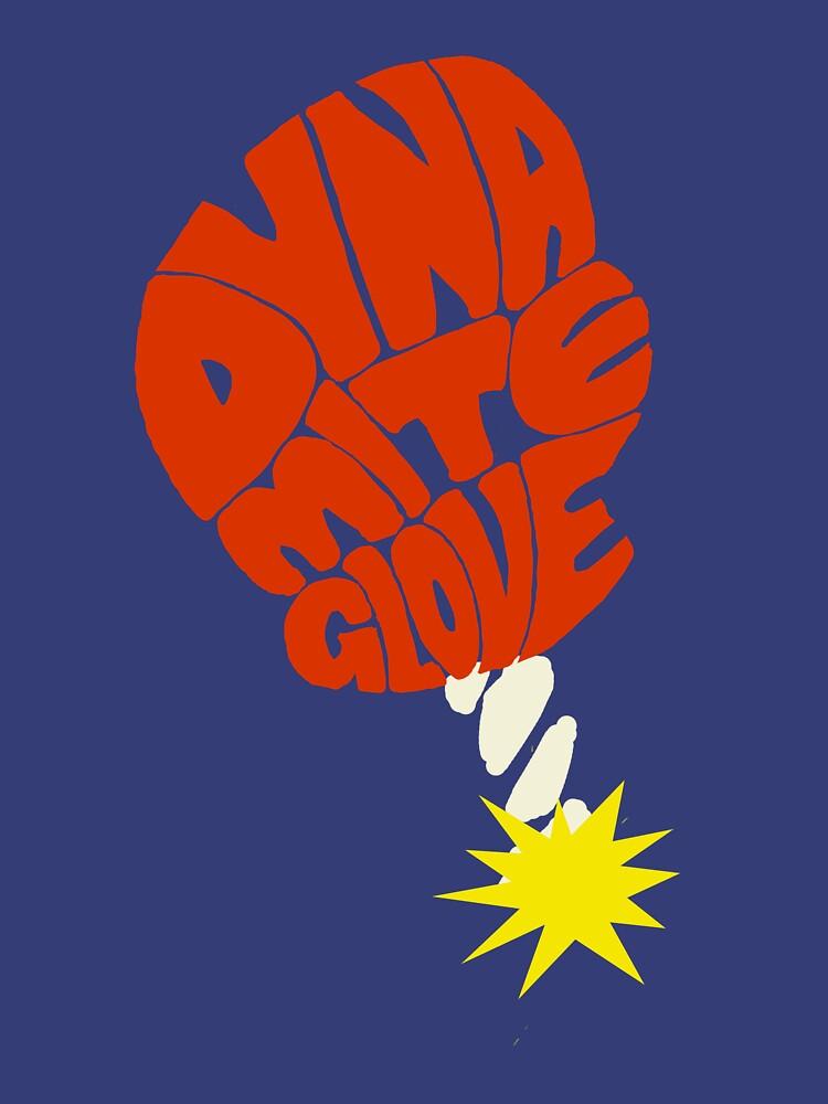 Dynamite Glove! by RadicalGoodShit