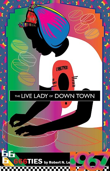 666ties – 1967: The Live Lady of Down Town by Robert Lee