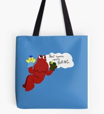 That sounds really boring Tote Bag