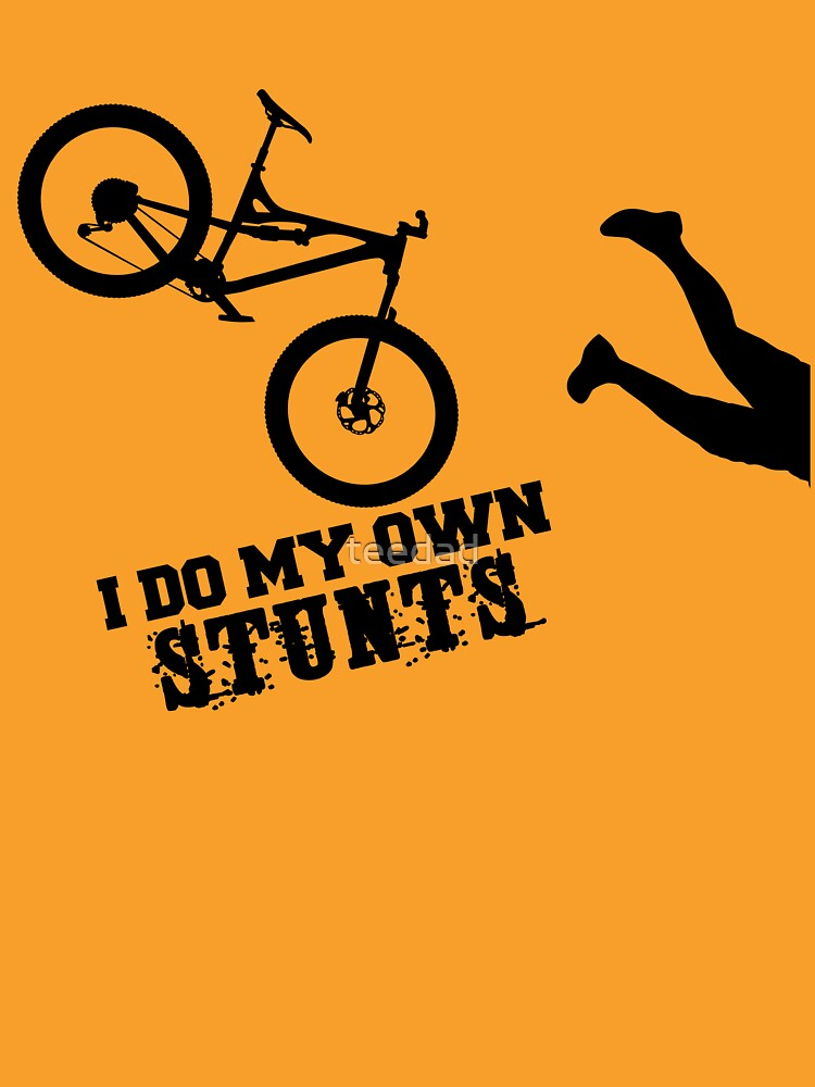 I Do My Own Stunts Funny Mountain Bike by teedad