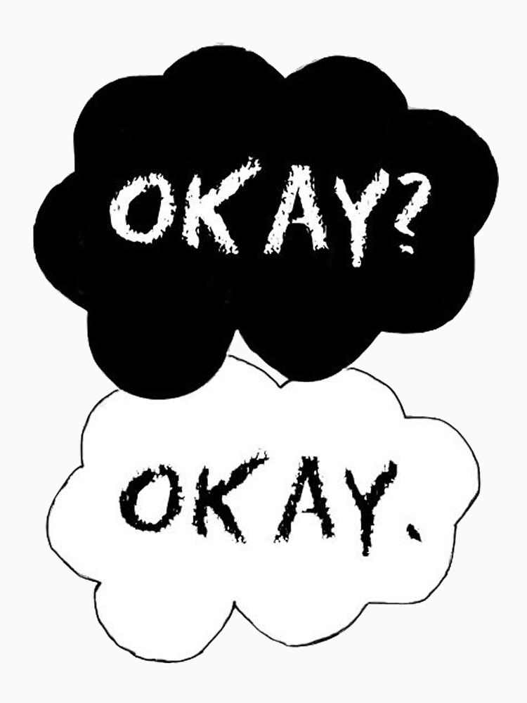 TFIOS Okay? Okay. by mayagermano