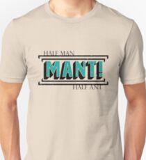 MANT! - Half Man, Half Ant! T-Shirt
