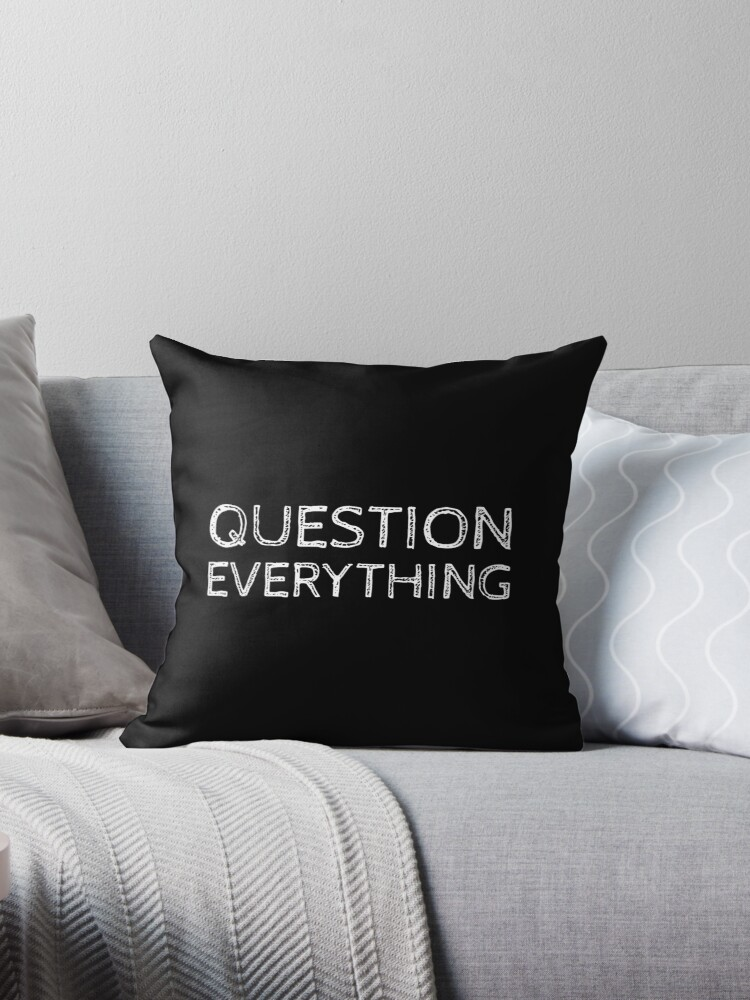 Question everything by Mhea