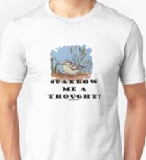 Sparrow me a thought Unisex T-Shirt