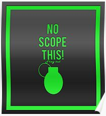 """""""No scope this!"""" design in green Poster"""