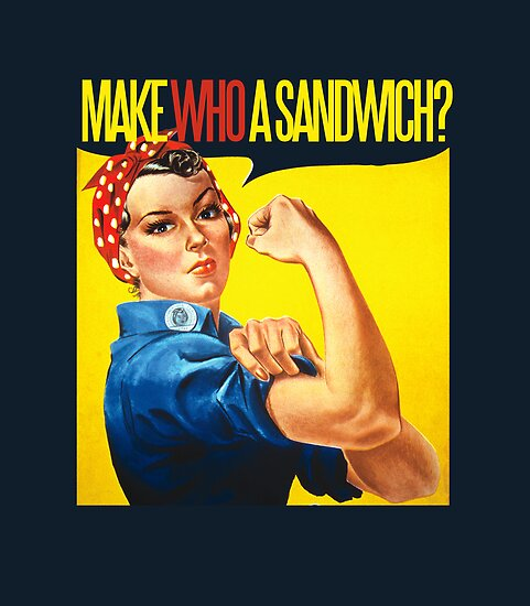 Feminist Make WHO a sandwich by BubbSnugg LC