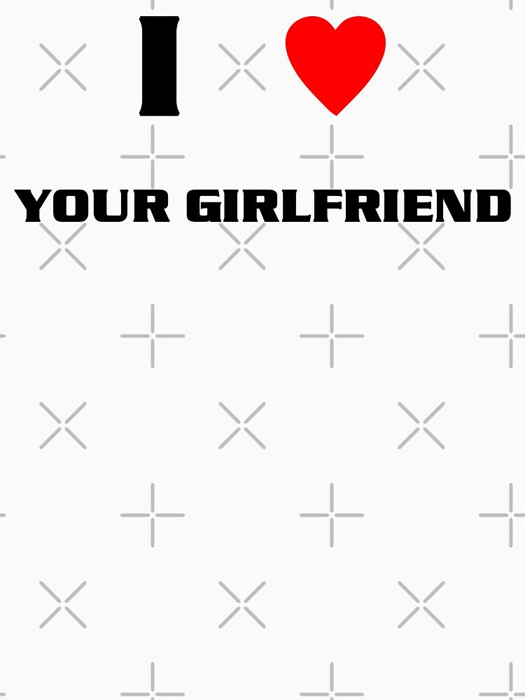 I Heart Your Girlfriend (blk) by kayve