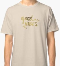 Good Vibes - Gold Ink Classic T-Shirt