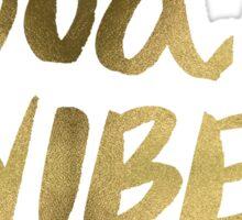 Good Vibes - Gold Ink Sticker