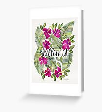 Killin' It – Tropical Pink Greeting Card