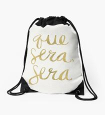 Whatever Will Be, Will Be (Gold Ink) Drawstring Bag