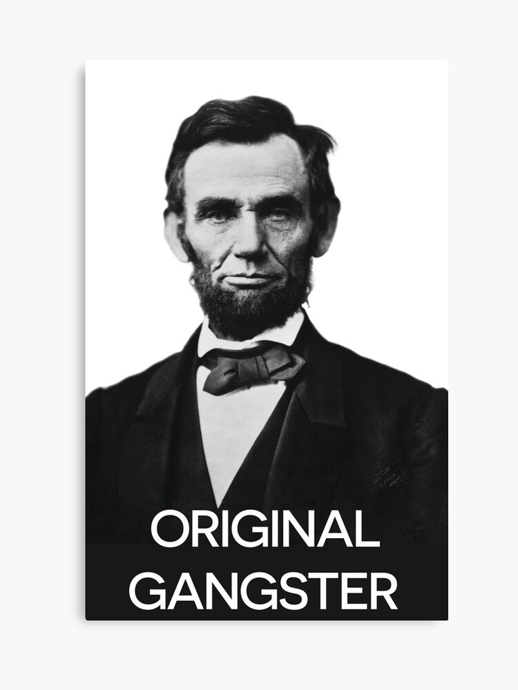 picture about Printable Pictures of Abraham Lincoln named Abraham Lincoln Orignal Gangster Canvas Print