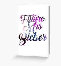 Future Mrs Bieber - Justin Bieber  Greeting Card