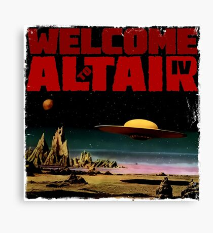 Altair IV... Welcome Canvas Print