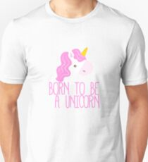 Born To Be A Unicorn T-Shirt