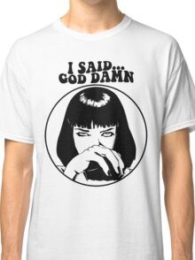 Pulp Fiction - Mia Wallace - God Damn Classic T-Shirt