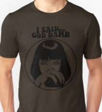 Pulp Fiction - Mia Wallace - God Damn Unisex T-Shirt