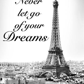 Never let go of your dreams by DennisNewsome