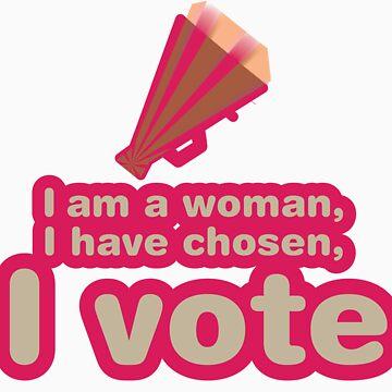 I am a woman, I have chosen, I vote by fabuliciosa