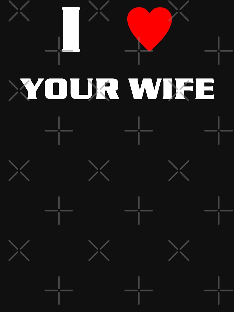 I Heart Your Wife (wht) by kayve