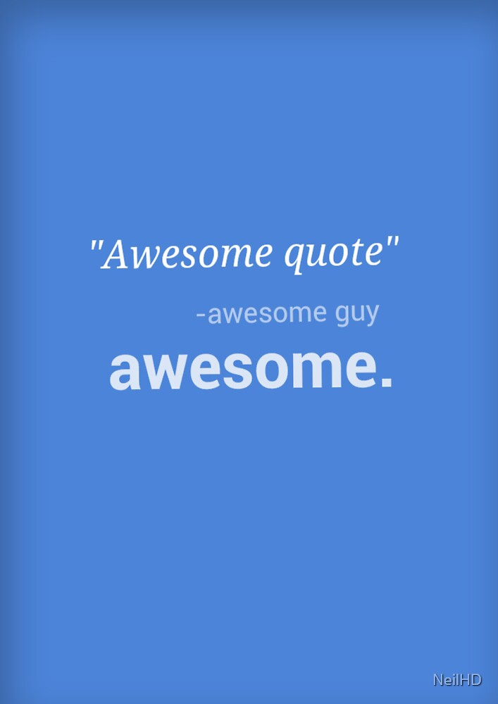 Be AWESOME! by NeilHD