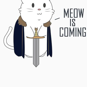 Meow Is Coming by Thoughter