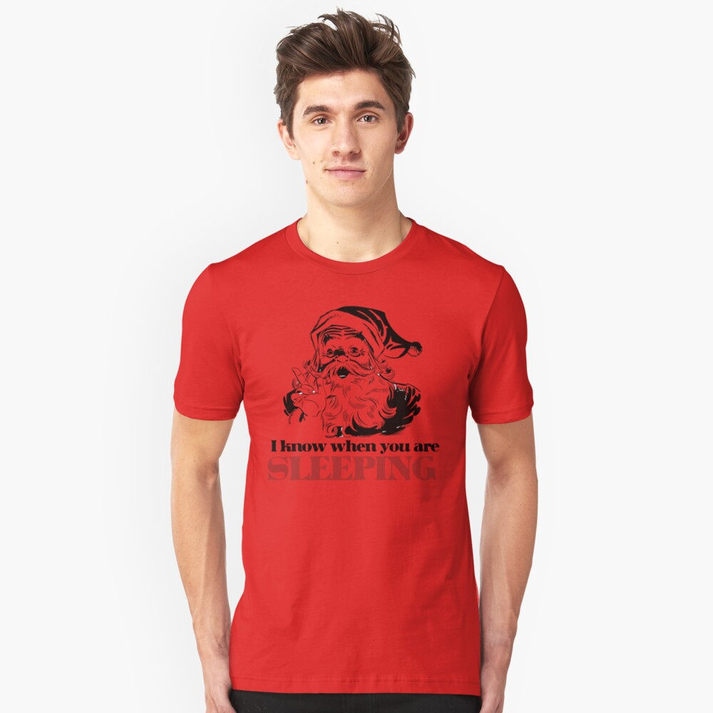 I know when you are sleeping Unisex T-Shirt Front