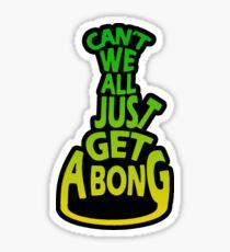 Pegatina No podemos todos solo obtener un Bong