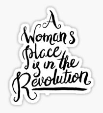 A WOMAN'S PLACE IS IN THE REVOLUTION Sticker