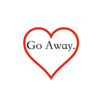 """Go Away"" Tote bag by Neve12"