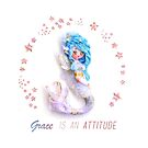 Grace is an attitude by mondonew