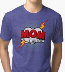 Mum saves the day Tri-blend T-Shirt