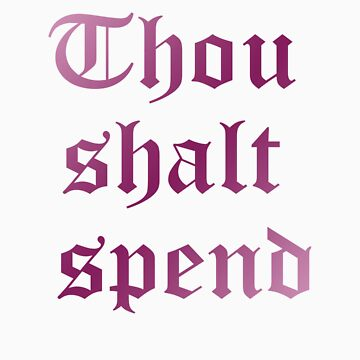 'Thou Shalt Spend' T-shirt (As worn by Ashley Tisdale) by isotank