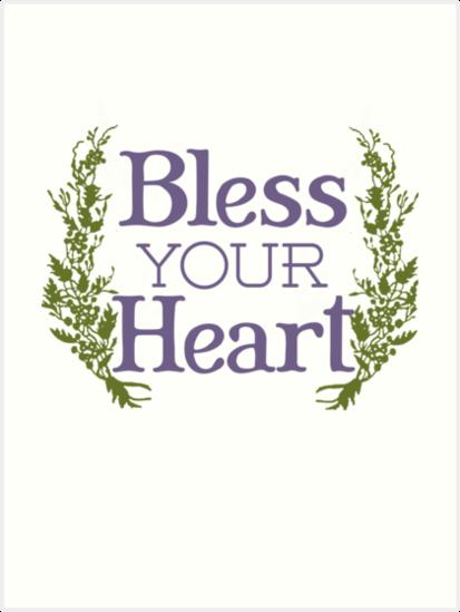 Why, bless your heart by HeyHannahNicole