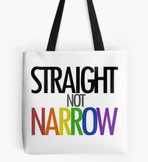 Straight not Narrow Tote Bag