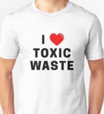 I Love Toxic Waste T-Shirt T-Shirt