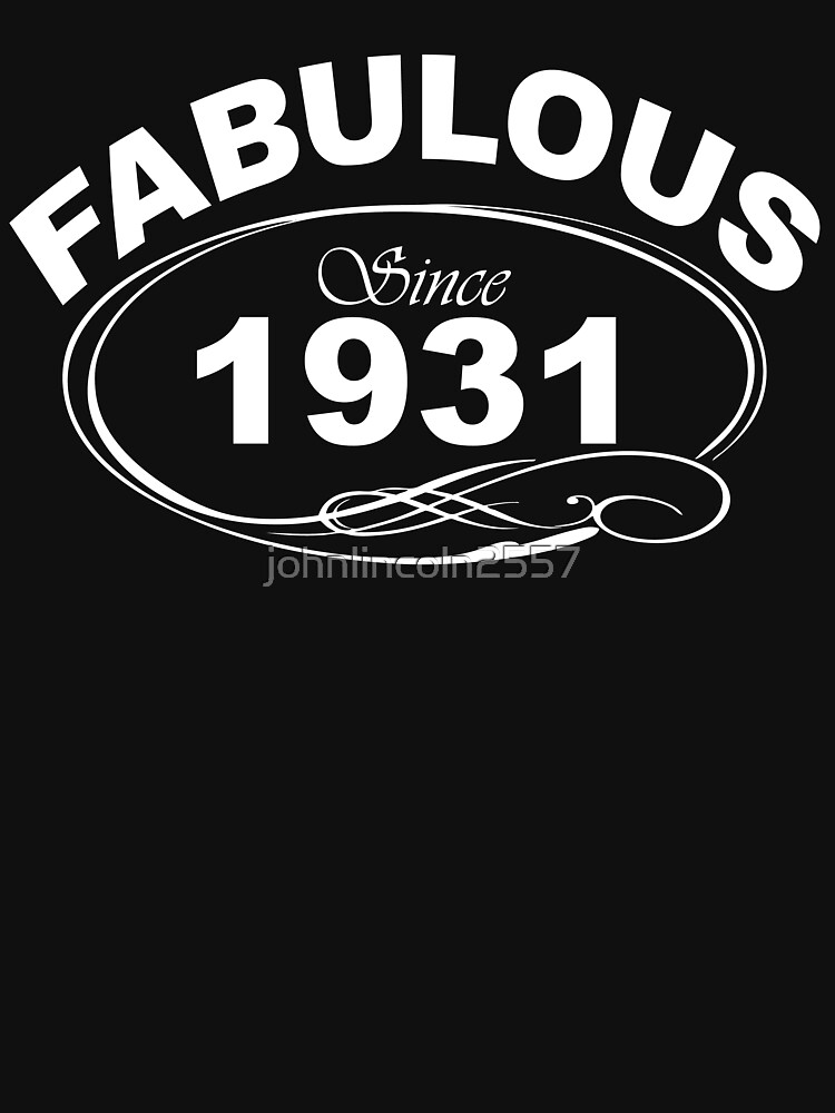 Fabulous Since 1931 by johnlincoln2557