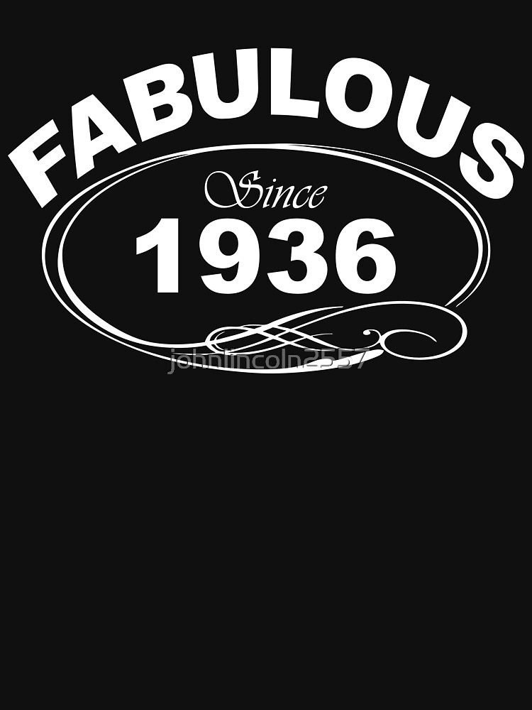 Fabulous Since 1936 by johnlincoln2557
