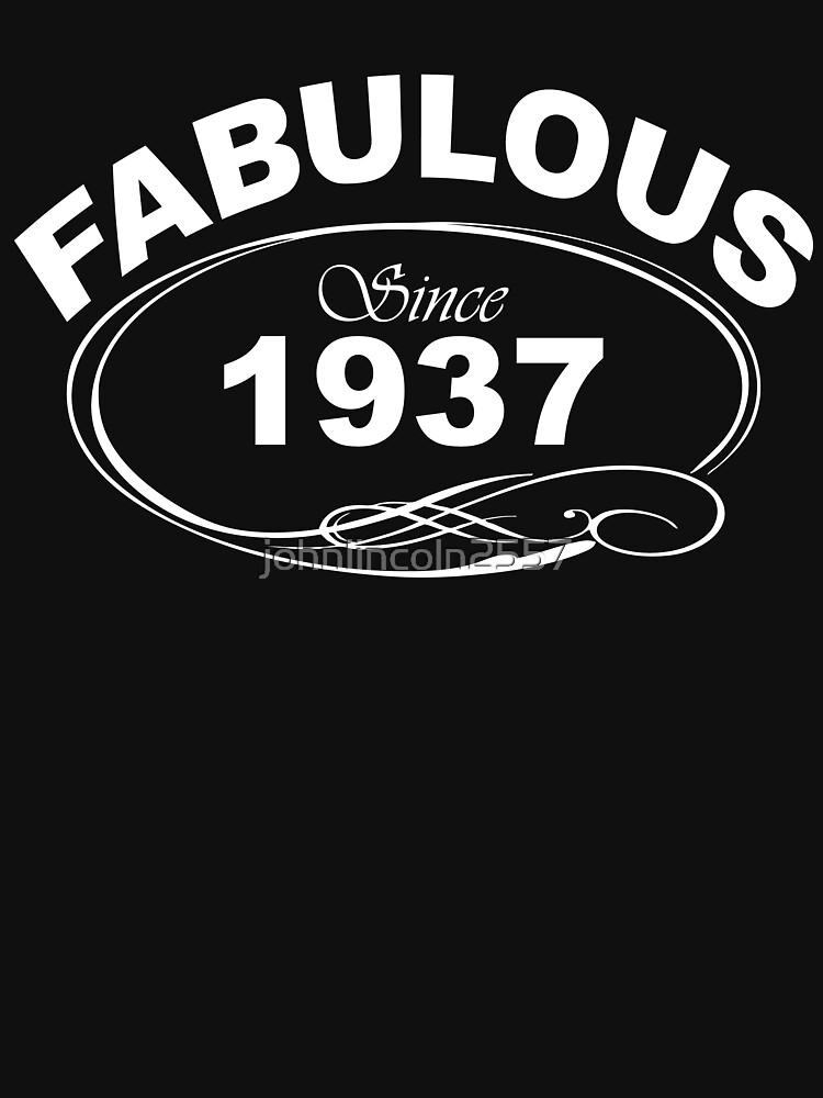 Fabulous Since 1937 by johnlincoln2557