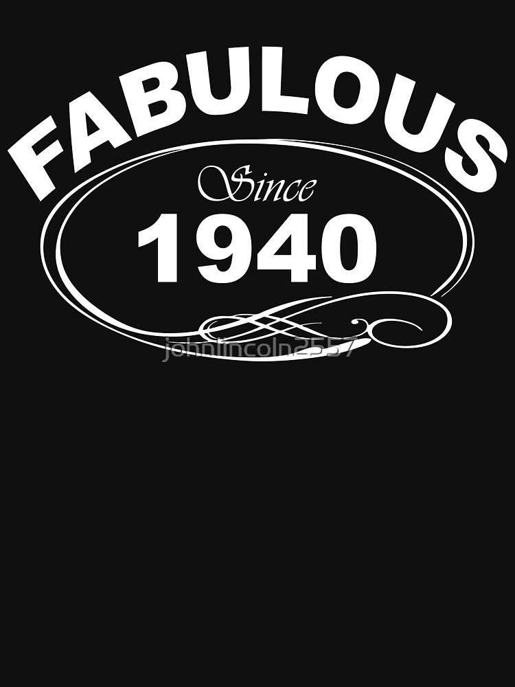 Fabulous Since 1940 by johnlincoln2557
