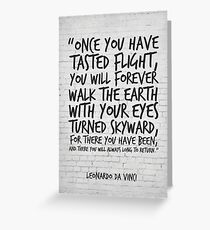 Leonardo da Vinci Quote, Once you have tasted flight, Inspirational Quote Greeting Card