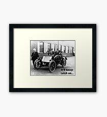Thomas Edison's Car It'll never catch on Framed Print