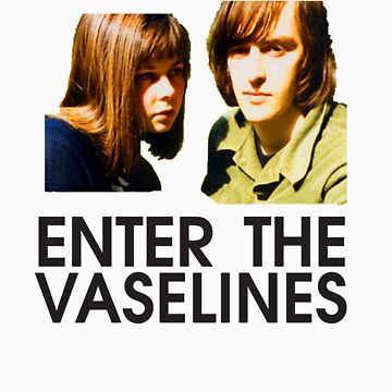 Enter The Vaselines by wnewman
