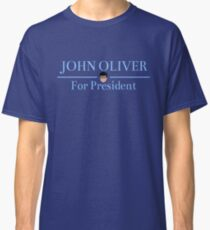John Oliver For President Classic T-Shirt