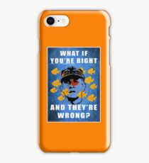 What if you're right iPhone Case/Skin
