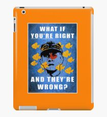 What if you're right iPad Case/Skin