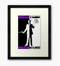 Heads I Win, Tails You Lose Framed Print