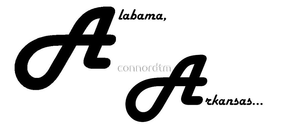 Alabama, Arkansas... by connordtm