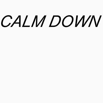 CALM DOWN by jdog189